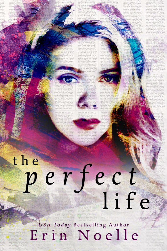 The Perfect Life by Erin Noelle #BlogTour #Review #5Stars  @authorenoelle