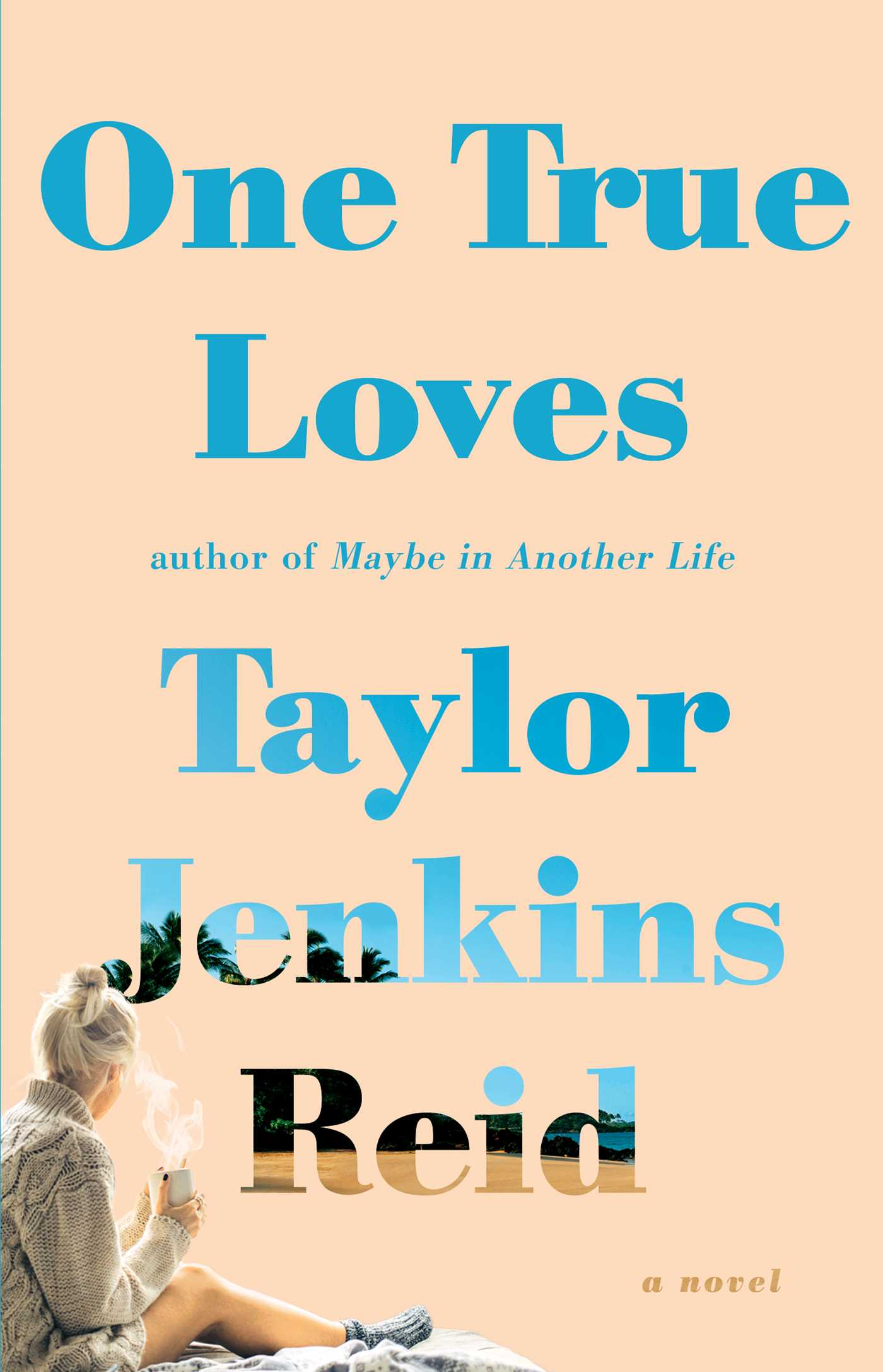 One True Loves by Taylor Jenkins Reid Blog Tour 5 STARS Review