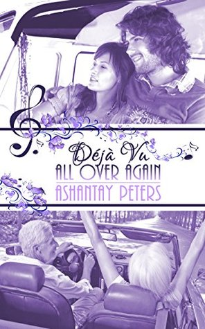 Déjà Vu All Over Again by Ashantay Peters 3 1/2 Star Review
