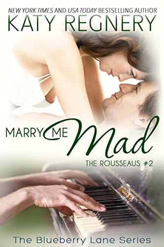 Marry Me Mad (The Rousseaus Book 2) by Katy Regnery #blogtour #review #excerpt @KatyRegnery