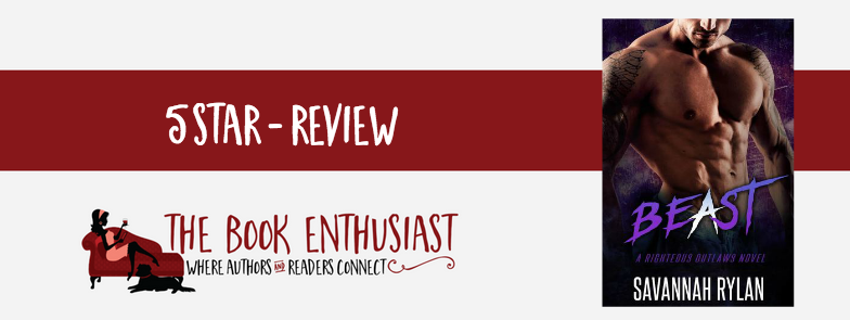 Beast (Righteous Outlaws MC #4) by Savannah Rylan #Review #5STARS