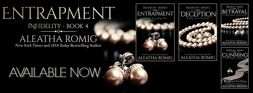 Entrapment (Infidelity, #4) by Aleatha Romig #ReleaseBlitz @aleatharomig