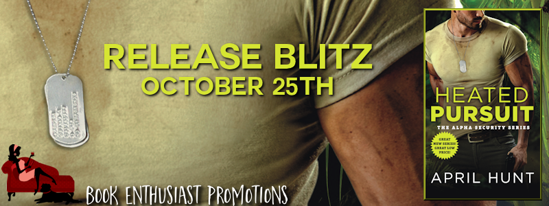 Heated Pursuit (Alpha Security #1) by April Hunt #ReleaseBlitz  @AprilHuntBooks