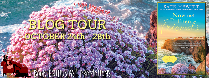 Now and Then Friends (Hartley-by-the-Sea Novel, #2) by Kate Hewitt #BlogTour @katehewitt1