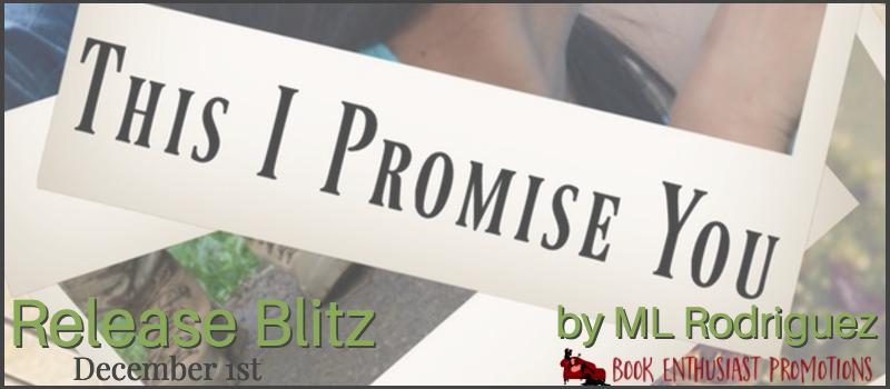 This I Promise You: A La Flor & Men of Phoenix Novel by ML Rodriguez Release Blitz  @MLRodriguez09