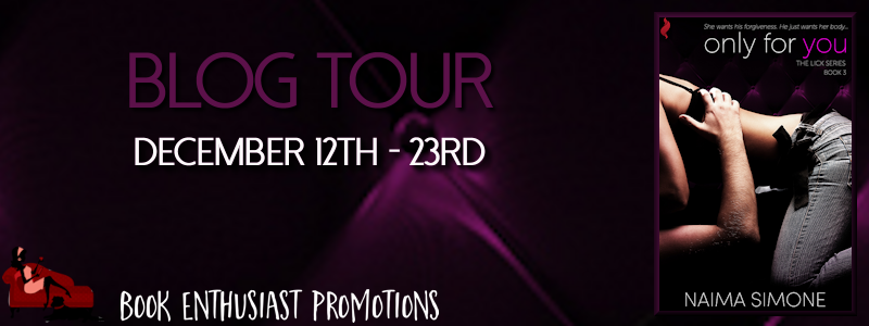 Only For You (The Lick Series, #3) by Naima Simone Blog Tour @Naima_Simone