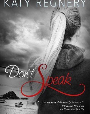 Don't Speak by Katy Regnery #preorderblast @katyregnery