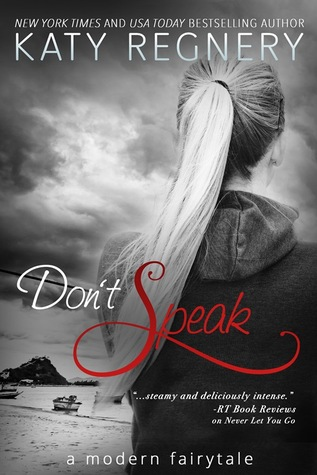 Don't Speak by Katy Regnery #releaseblitz @KatyRegnery