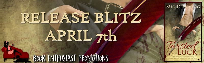 Twisted Luck by Mia Downing Release Blitz @miadowning007