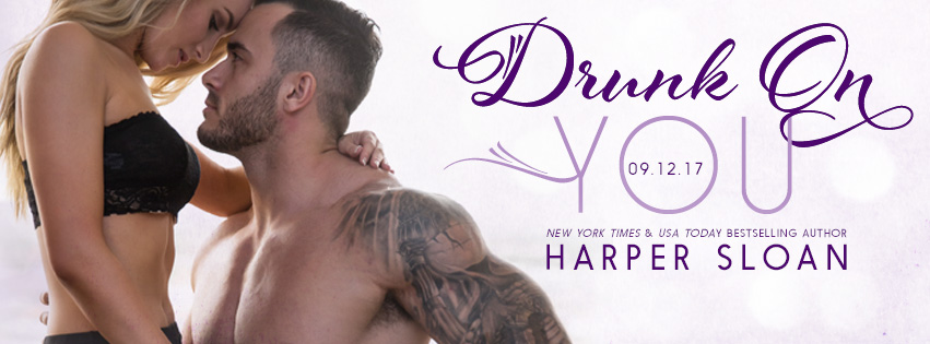 Drunk On You by Harper Sloan #Review #4Stars #NewRelease