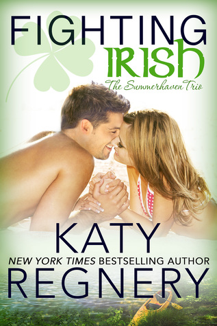 FIGHTING IRISH, The Summerhaven Trio #1 by Katy Regnery #releaseday @katyregnery