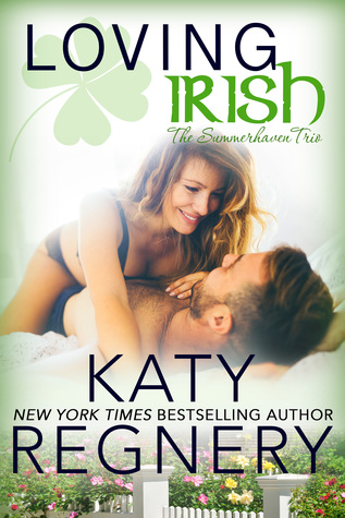 Loving Irish (The Summerhaven Trio #3) by Katy Regnery #releaseday @katyregnery
