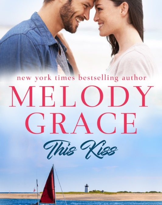 This Kiss (Sweetbriar Cove Book 8) by Melody Grace #ReleaseBlitz @GiveMeBooksBlog